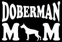 Doberman Mom Decal Vinyl Sticker|Cars Trucks Vans Walls Laptop| White |5.5 x 3 in|LLI398 Home [tag]