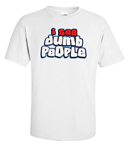 I See Dumb People T Shirt Home [tag]
