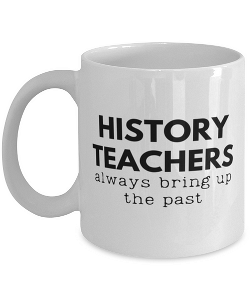 Funny Coffee Mug for Teacher, History teachers, Birthday Christmas Gifts for Coffee Mugs [tag]